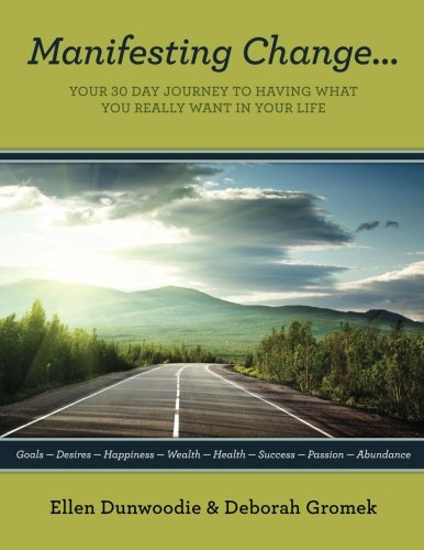 9781490372129: Manifesting Change...Your 30 Day Journey To Having What You Really Want In Your Life