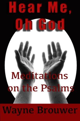 9781490372440: Hear Me, oh God: Meditations on the Psalms