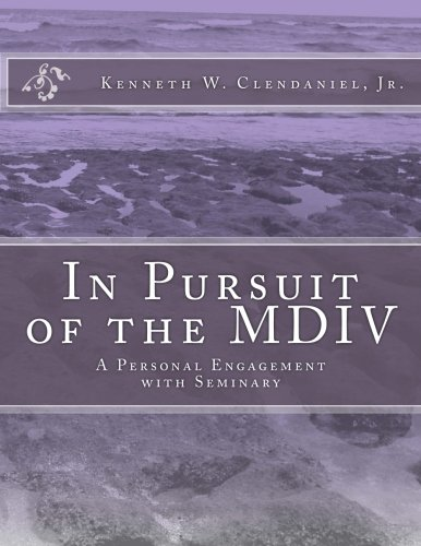 9781490373324: In Pursuit of the MDIV: A Personal Engagement with Seminary