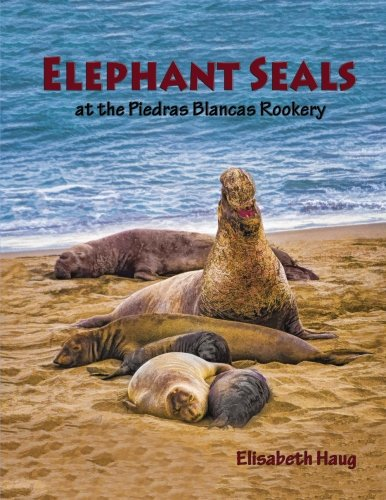 9781490374024: Elephant Seals at the Piedras Blancas Rookery