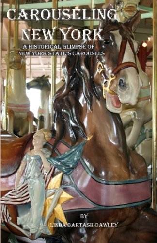 9781490375212: Carouseling New York: A Historical Glimpse of New York State's Carousels