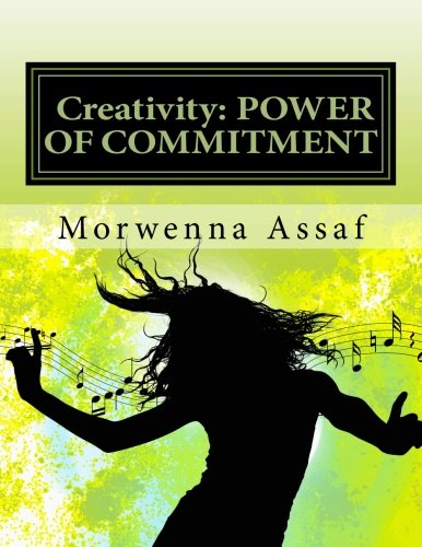 9781490375755: Creativity: The Power of Commitment: Daily Creative Thoughts to Build your Belly Dance Business (Middle Eastern Dance Studies) (Volume 5)