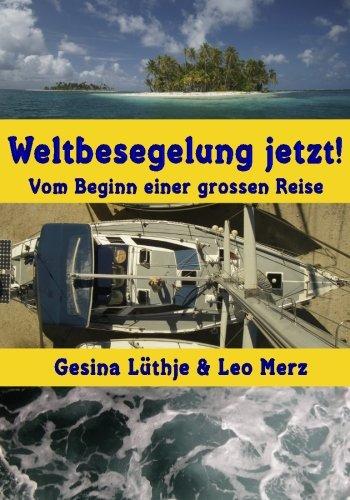 9781490376332: Weltbesegelung jetzt!: Vom Beginn einer grossen Reise (German Edition)