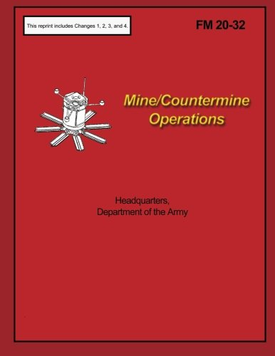 Mine/Countermine Operations: FM 20-32: Department of the