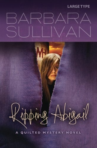 9781490377155: Ripping Abigail, a Quilted Mystery novel