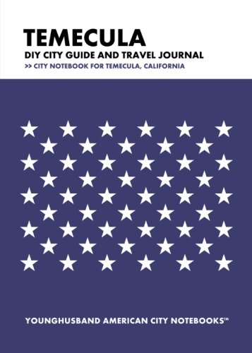 9781490378428: Temecula DIY City Guide and Travel Journal: City Notebook for Temecula, California