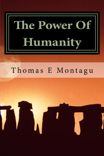9781490379227: The Power Of Humanity: Anyone Can Succeed Using This Ancient Knowledge