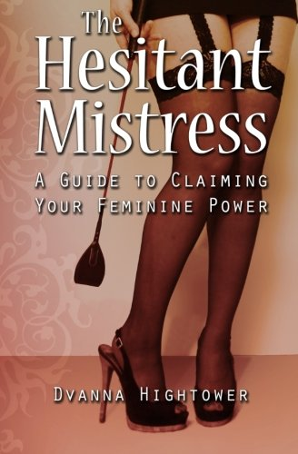 9781490379586: The Hesitant Mistress: A Guide to Claiming Your Feminine Power