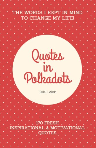 9781490380797: Quotes in Polkadots: The Words I Kept in Mind to Change My Life!
