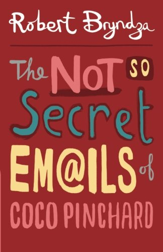 9781490380926: The Not So Secret Emails Of Coco Pinchard