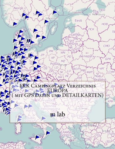 9781490381299: FKK Campingplatz Verzeichnis EUROPA (mit GPS Daten und DETAILKARTEN)