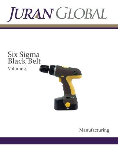 9781490384115: Six Sigma Black Belt Volume 4: Manufacturing (Juran Manufacturing)