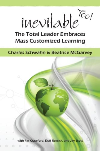 9781490386065: Inevitable Too!: The Total Leader Embraces Mass Customized Learning