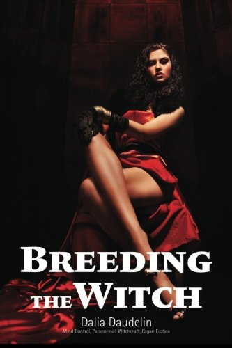 9781490387918: Breeding The Witch (Mind Control, Paranormal, Witchcraft, Pagan Erotica)