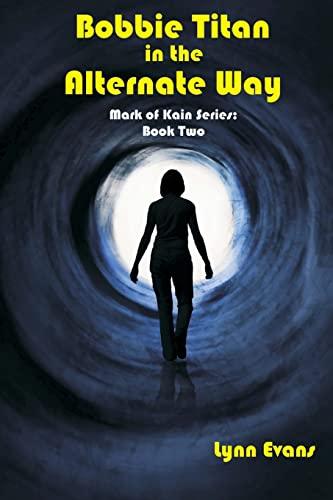 9781490390062: Bobbie Titan in the Alternate Way: Mark of Kain Series: Book Two