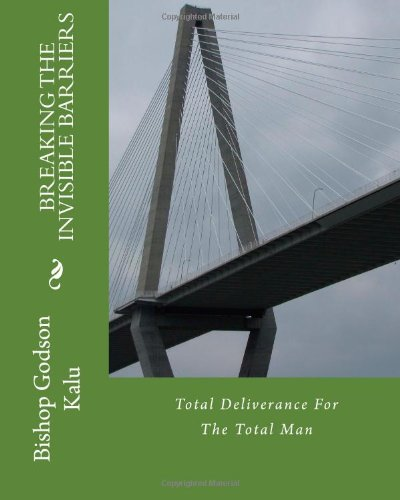 9781490390642: Breaking the invisible barriers: Total Deliverance For The Total Man
