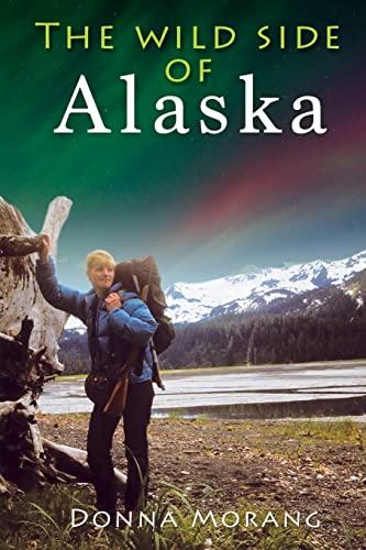 9781490390833: The Wild Side of Alaska