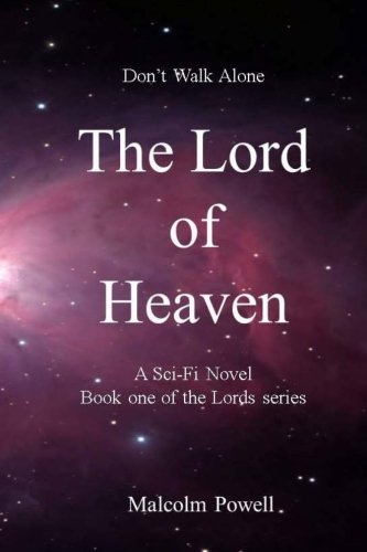 9781490391878: The Lords of Heaven: Never walk Alone (Teh Lords Trilogy) (Volume 1)