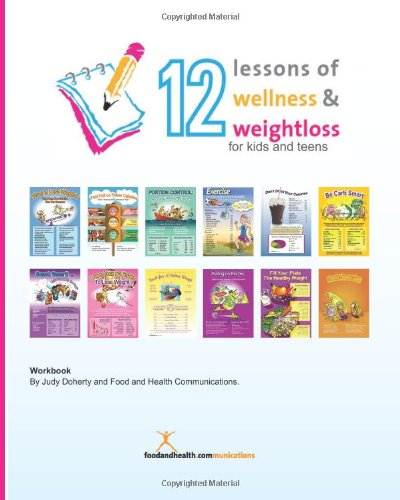 9781490393810: 12 Lessons of Wellness and Weight Loss for Kids and Teens Workbook