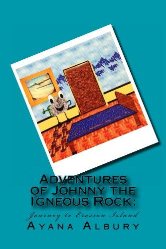 9781490394404: Adventures of Johnny the Igneous Rock: Journey to Erosion Island