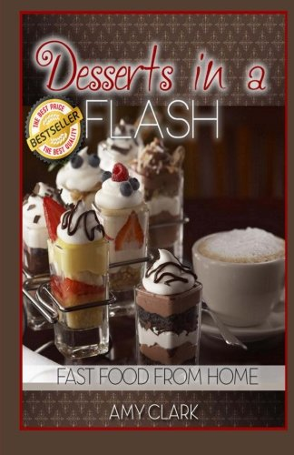 9781490395449: Desserts in a Flash: Fast Food from Home