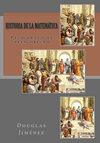 Historia de La Matematica: Pitagoras y El: Jimenez, Douglas