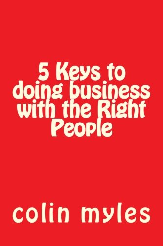 9781490396781: 5 Keys to doing business with the Right People