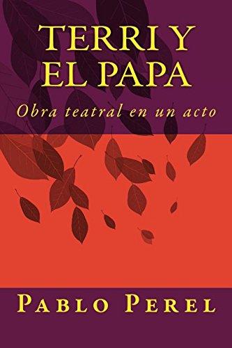 9781490399225: Terri y el Papa: Obra teatral en un acto: 1 (Teatro de Primera Plana)