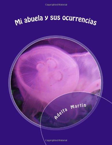 9781490400631: Mi abuela y sus ocurrencias: Cuentos y poemas para niños (Spanish Edition)