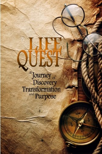 9781490400846: LifeQuest: A Journey of Discovery, Transformation and Purpose