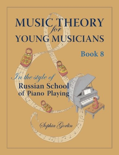9781490401515: Music Theory for Young Musicians in the Style of Russian School of Piano Playing (Volume 8)