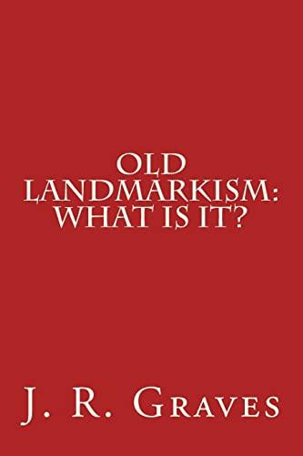 9781490402536: Old Landmarkism: What Is It?