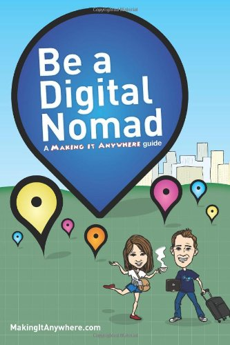 9781490402703: Be a Digital Nomad: A Making It Anywhere guide