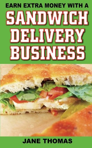9781490402802: Earn Extra Money with a Sandwich Delivery Business