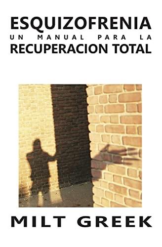 9781490403175: Esquizofrenia: Un Manual Para La Recuperacion Total (Spanish Edition)