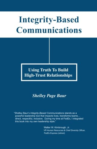9781490403182: Integrity-Based Communications: Using Truth To Build High-Trust Relationships