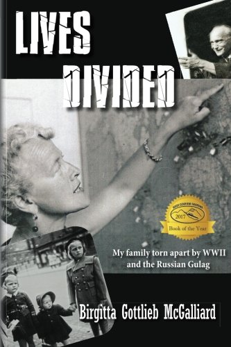 9781490404233: Lives Divided: My family torn apart by WWII and the Russian Gulag
