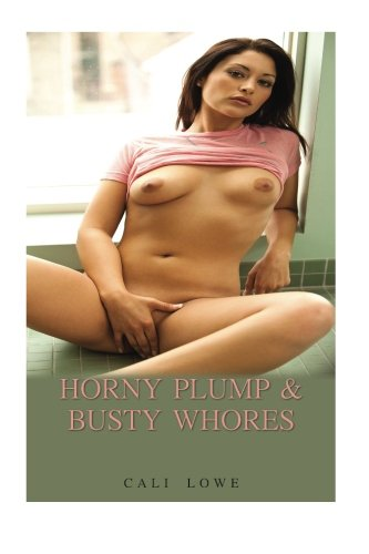 9781490405537: Horny Plump & Busty Whores