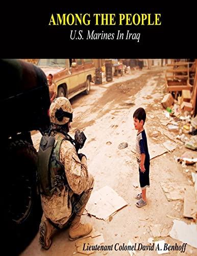 9781490406381: Among The People: U.S. Marines in Iraq