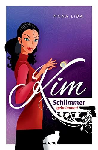 9781490406527: Kim - Schlimmer geht immer: 1
