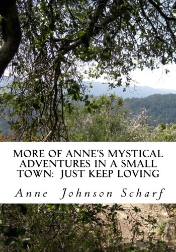 9781490407029: More of Anne's Mystical Adventures in a Small Town: Just Keep Loving