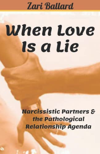 9781490407098: When Love Is a Lie: Narcissistic Partners & the Pathological Relationship Agenda