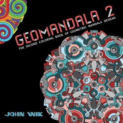 9781490407326: GeoMandala 2: The Second Coloring Book of Geometric Mandala Designs