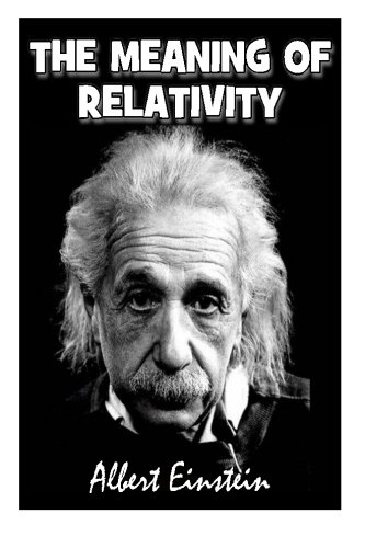 9781490410760: The Meaning of Relativity