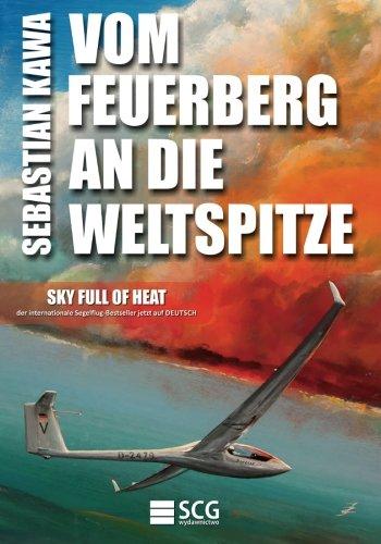 9781490411941: Vom Feuerberg an die Weltspitze: Sky Full of Heat (German Edition)