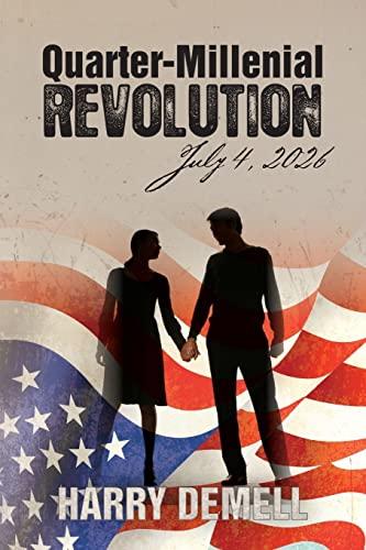 Quarter-Millenial Revolution: July 4, 2026: Harry DeMell