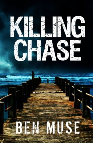 9781490412955: Killing Chase (The Better Off Dead Series) (Volume 1)