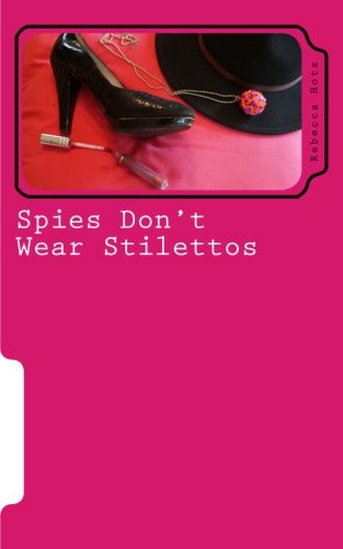 9781490415352: Spies Don't Wear Stilettos
