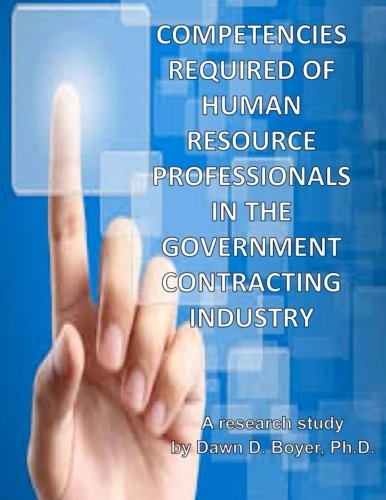9781490415772: Competencies Required of Human Resource Professionals in the Government Contracting Industry: A Research Study