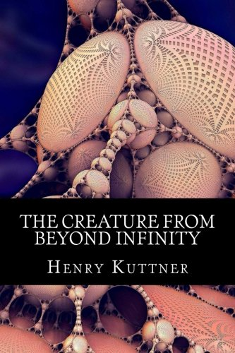 9781490416366: The Creature from Beyond Infinity